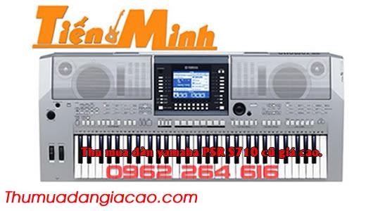 Thu mua đàn yamaha Psr S710 cũ đã qua sử dụng - giá cao tạo TPHCM